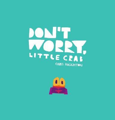Don't Worry,LittleCrab