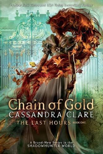 Chain of Gold (The Last Hours, Book 1)