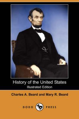 History of the United States (Illustrated Edition) (Dodo Press)