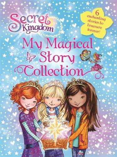 Secret Kingdom: My Magical Story Collection