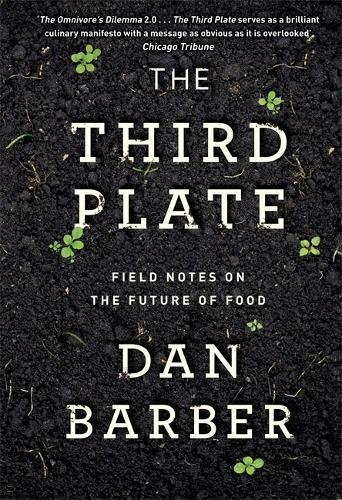 The Third Plate: Field Notes on the FutureofFood