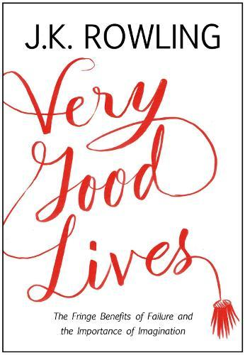 Very Good Lives: The Fringe Benefits of Failure and the ImportanceofImagination