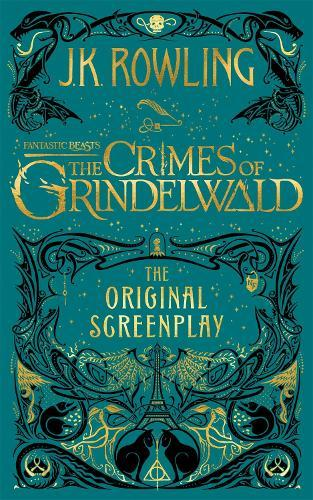 Fantastic Beasts: The Crimes of Grindelwald - TheOriginalScreenplay