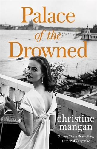 Palace of the Drowned: by the author of the Waterstones Book of theMonth,Tangerine