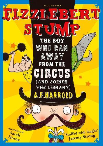 Fizzlebert Stump: The Boy Who Ran Away From the Circus (and joinedthelibrary)