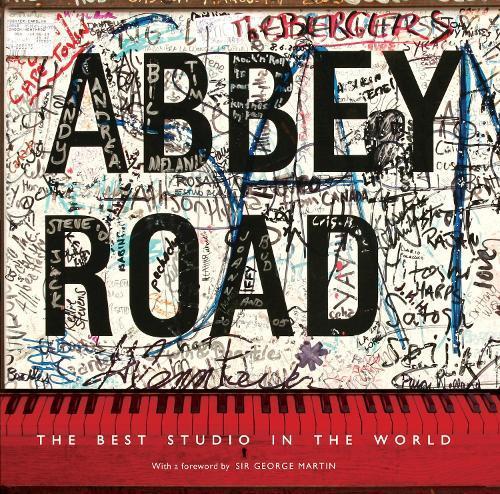 Abbey Road: The Best Studio in theWorld