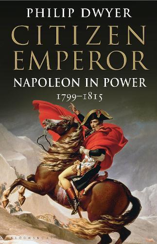 Citizen Emperor: Napoleon inPower1799-1815