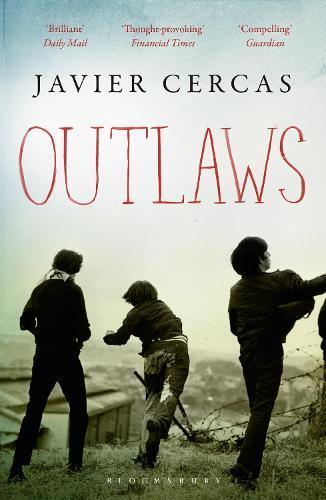Outlaws: SHORTLISTED FOR THE INTERNATIONAL DUBLIN LITERARYAWARD2016