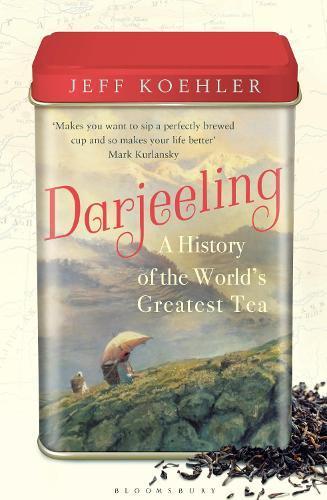 Darjeeling: A History of the World'sGreatestTea