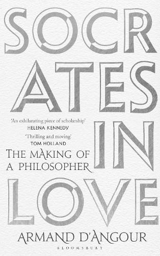 Socrates in Love: The Making ofaPhilosopher