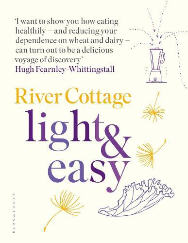 River Cottage Light & Easy: Healthy Recipes forEveryDay