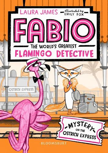 Fabio The World's Greatest Flamingo Detective: Mystery on theOstrichExpress