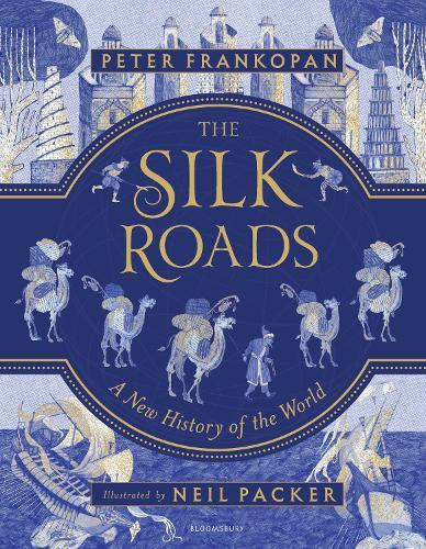 The Silk Roads: A New History of the World(IllustratedEdition)