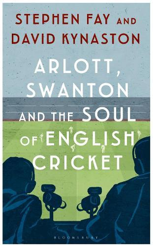 Arlott, Swanton and the Soul ofEnglishCricket