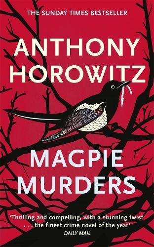Magpie Murders: the Sunday Times bestseller crime thriller with afiendishtwist