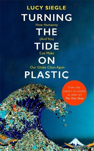 Turning the Tide on Plastic: How Humanity (And You) Can Make Our GlobeCleanAgain