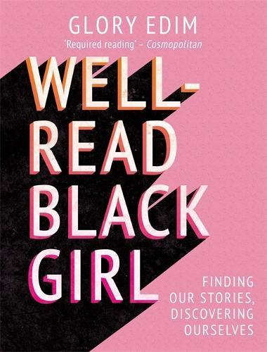 Well-Read Black Girl: Finding Our Stories,DiscoveringOurselves