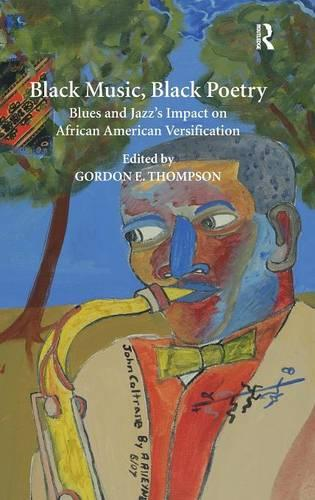 Black Music, Black Poetry: Blues and Jazz's Impact on African American Versification