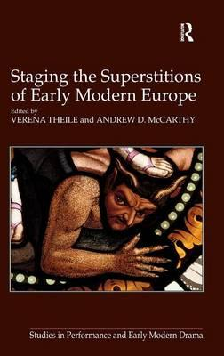 Staging the Superstitions of EarlyModernEurope