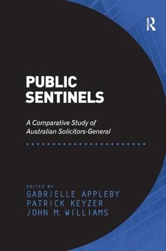 Public Sentinels: A Comparative Study of Australian Solicitors-General