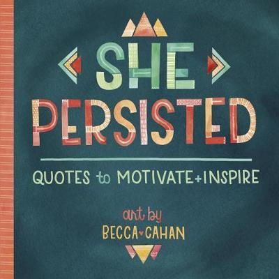 She Persisted: Quotes to Motivate and Inspire