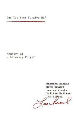 Can You Ever Forgive Me?: Memoirs of aLiteraryForger