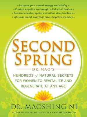 Second Spring: Dr. Mao's Hundreds of Natural Secrets for Women to Revitalize and Regenerate at Any Age