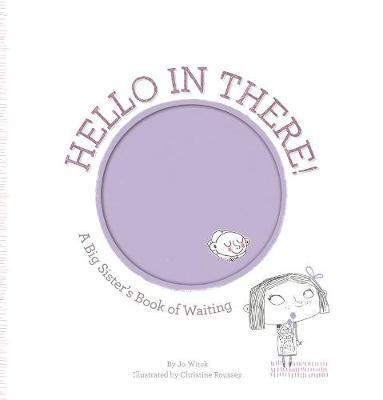 Hello in There!: A Big Sister's BookofWaiting