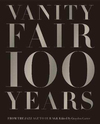 Vanity Fair 100 Years: From the Jazz Age toOurAge