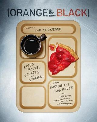 Orange Is The New Black Presents: The Cookbook