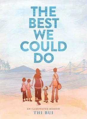 The Best We Could Do: AnIllustratedMemoir