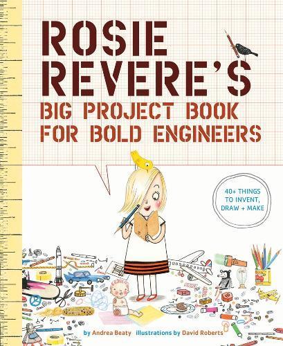 Rosie Revere's Big Project Book forBoldEngineers
