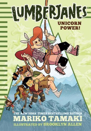 Unicorn Power! (Lumberjanes,Book1)