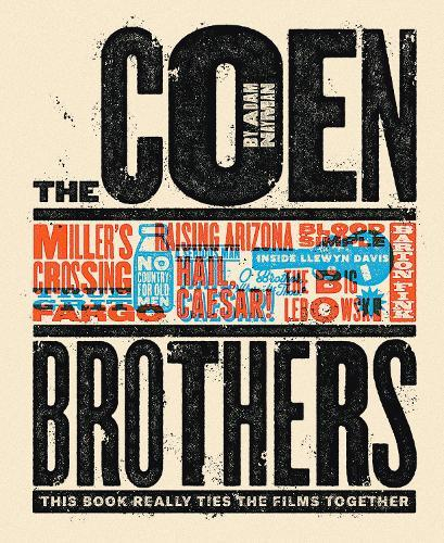 Coen Brothers, The:This Book Really Ties the Films Together: This Book Really Ties the Films Together