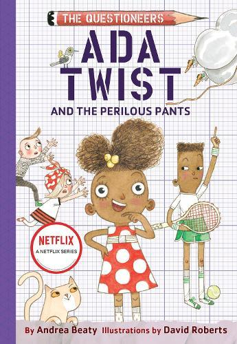 Ada Twist and the Perilous Pants (The Questioneers, Book 2)