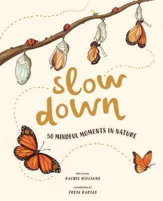 Slow Down: 50 Mindful MomentsinNature