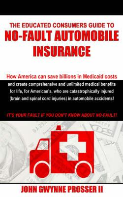 The Educated Consumers Guide to No-FaultAutomobileInsurance