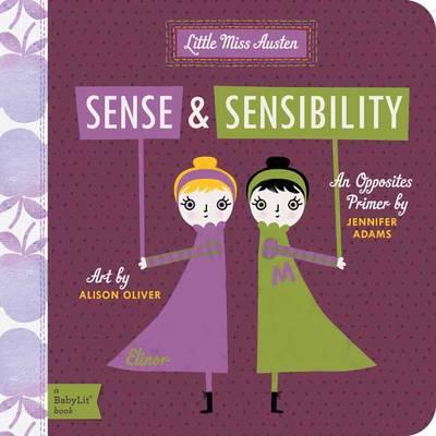 Little Miss Austen Sense and Sensibility: AnOppositesPrimer