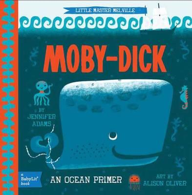 Little Master Melville Moby-Dick: AnOceanPrimer