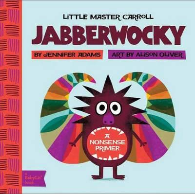 Little Master Carroll Jabberwocky: ANonsensePrimer