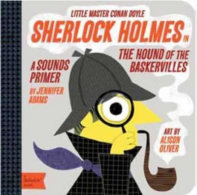 Little Master Conan Doyle Sherlock Holmes: A Sounds Primer