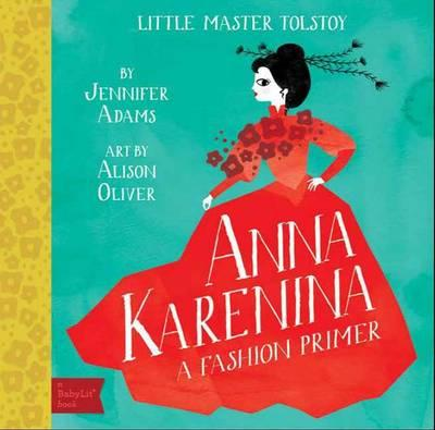 Little Master Tolstoy Anna Karenina: A Fashion Primer
