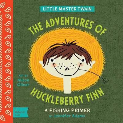 Little Master Twain The Adventures of Huckleberry Finn: A Camping Primer