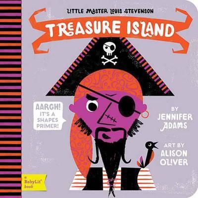 Little Master Louis Stevenson Treasure Island: A BabyLit Shapes Primer