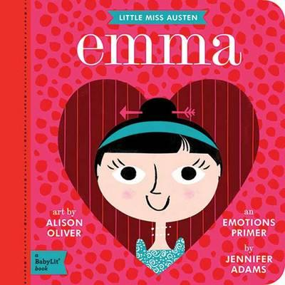 Little Miss Austen Emma: A BabyLit Emotions Primer