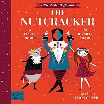 Little Master Hoffmann The Nutcracker: A Babylit