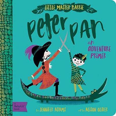 Peter Pan: A BabyLit Adventure Primer