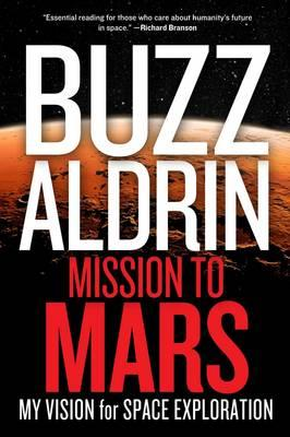 Mission to Mars: My Vision forSpaceExploration