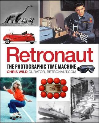Retronaut: The Photographic Time Machine