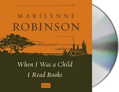 When I Was a Child I ReadBooks:Essays